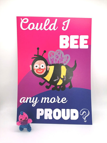 Could I BEE Any More Proud Bisexual A4 Art Print