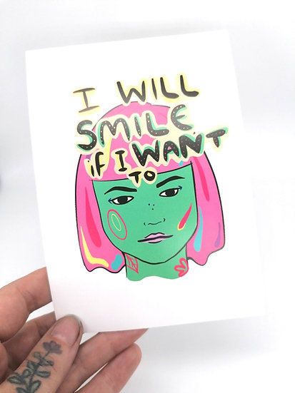 I Will Smile If I Want To Postcard