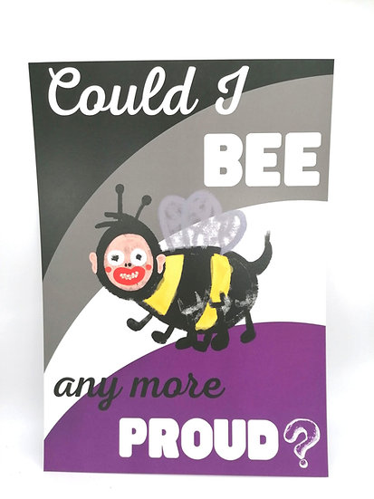 Could I Bee Any More Proud Asexual Pride A4 Print