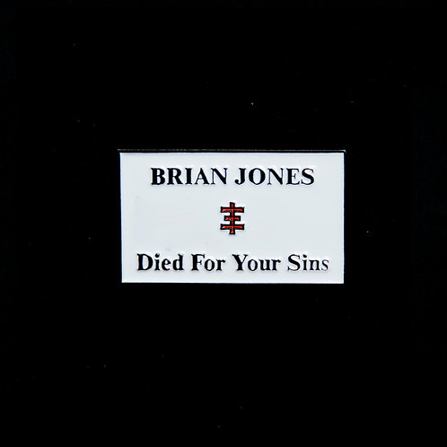 Brian Jones Died For Your Sins Badge