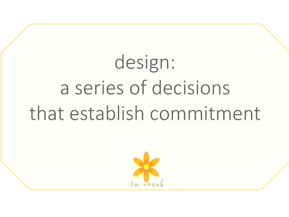 Design: a series of decisions