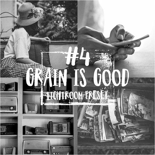 #4: Grain Is Good - Lightroom Preset