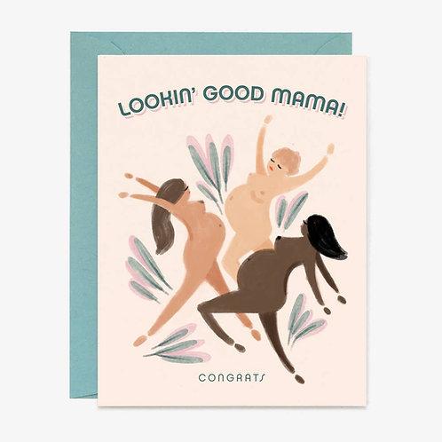 Lookin' Good Mama Card