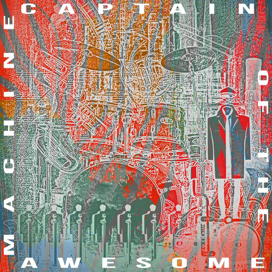 Captain of the Awesome Machine (Engineer - Mixer - Producer)
