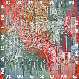 Captain of the Awesome Machine Album Cov