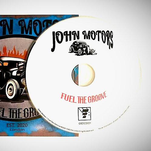 John Motors - Fuel the Groove CD
