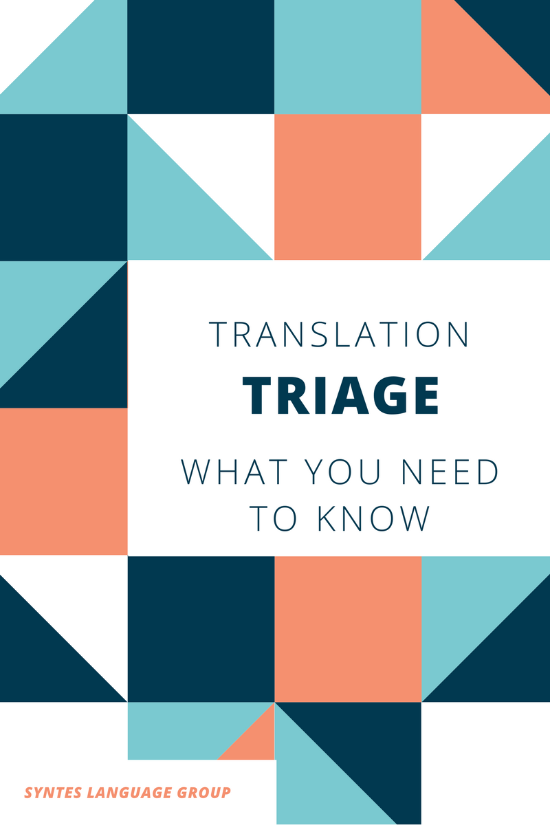 Translation Triage - What You Need To Know