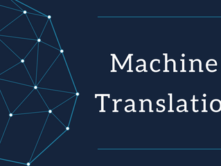 Machine Translation - What, When, How