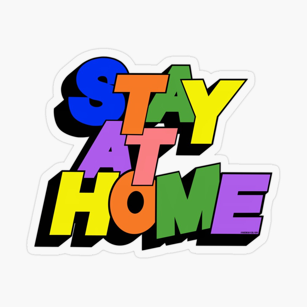 STAY AT HOME STICKER