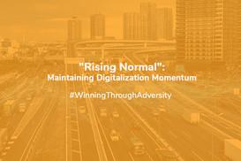 """Rising Normal"": Maintaining Digitalization Momentum"