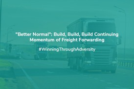 """""""Better Normal"""": Build, Build, Build Continuing Momentum Of Freight Forwarding"""
