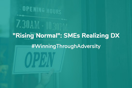 """""""Rising Normal"""" SMEs Realizing DX"""