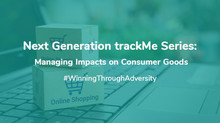 Next Generation trackMe Series: Managing Impact on Consumer Goods