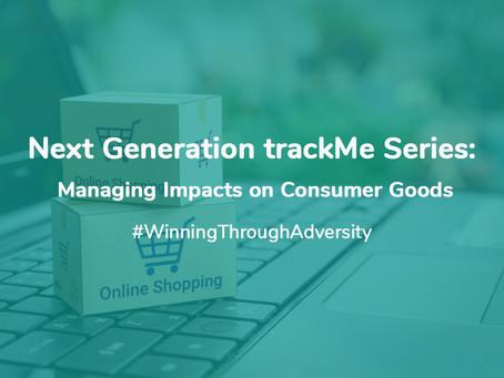 Next Generation trackMe Series: Managing Impact on Consumer Goods