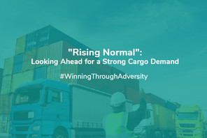 """""""Rising Normal"""": Looking Ahead For A Strong Cargo Demand"""