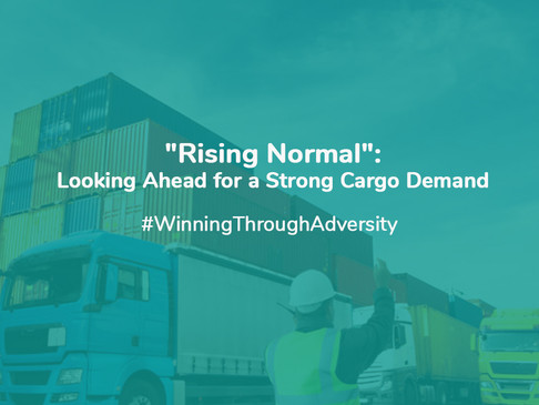 """Rising Normal"": Looking Ahead For A Strong Cargo Demand"