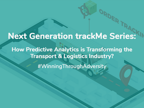 Next Generation trackMe Series: How Predictive Analytics is Transforming the Transport and Logistics
