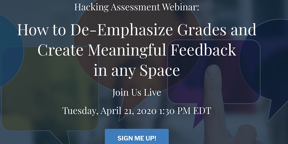 How to De-Emphasize Grades and Create Meaningful Feedback in any Space