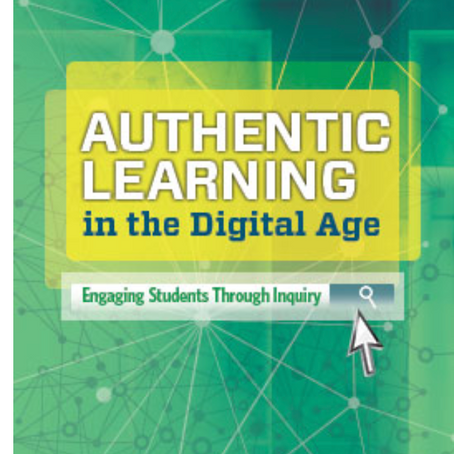 Inspiring Authentic Learning in the Digital Age