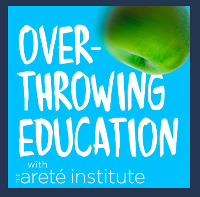 Overthrowing Education Podcast: Connecting Students to Their Curiosity