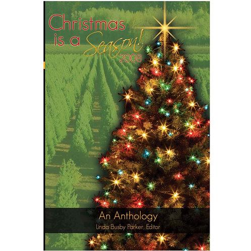 Christmas Is a  Season 2008
