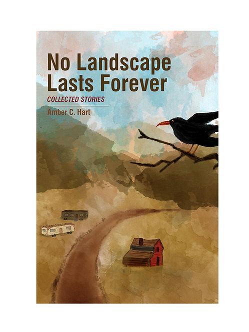 No Landscape Lasts Forever