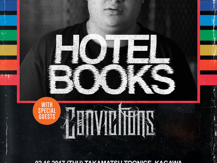 Hotel Books(US) Japan Tour with Convictions 2017 2月開催決定!!
