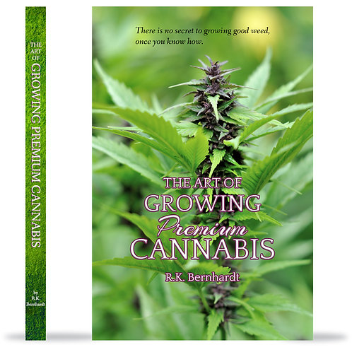Cover and spine of The Art of Growing Premium Cannabis by R. K. Bernhardt