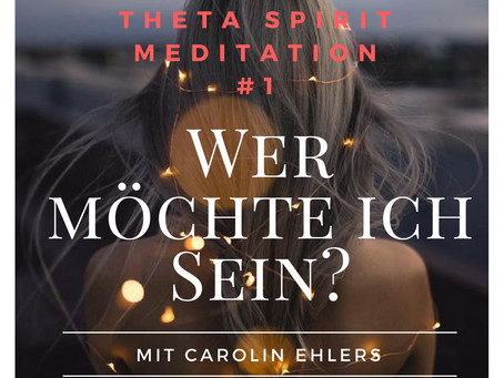 Meditation zum Jahresbeginn: Wer möchte ich Sein?