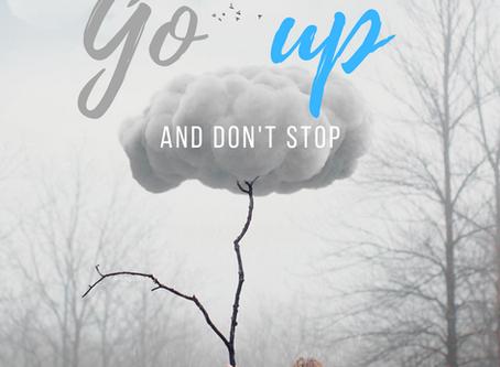 Go Up & halte unterwegs nicht an.