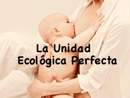 La unidad ecológica perfecta: el neonato amamantado y su madre