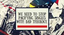 A Theology of Singleness - What the Bible Doesn't Say!