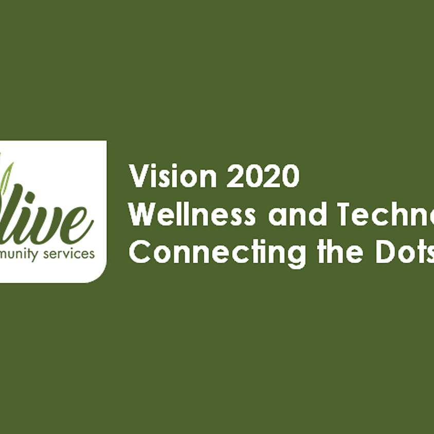 Vision 2020 : Wellness and Technology : Connecting the Dots – Virtual Event