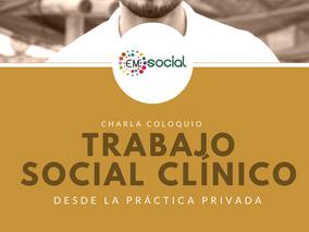 TRABAJO SOCIAL CLÍNICO DESDE LA PRÁCTICA PRIVADA - Charla Coloquio -