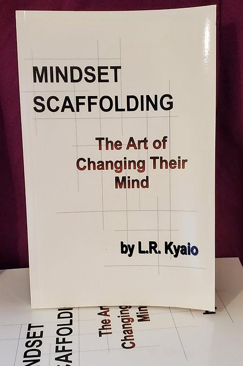 Mindset Scaffolding/ L.R Kyaio