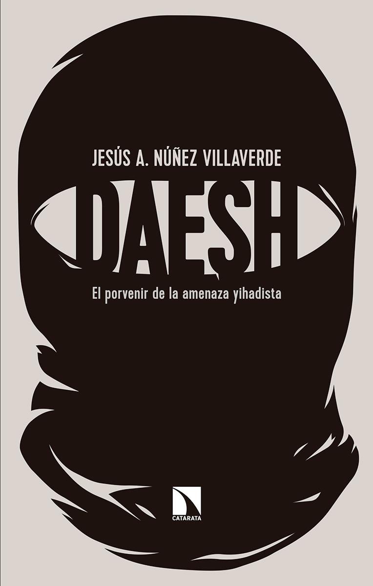 Dáesh: el porvenir de la amenaza yihadista