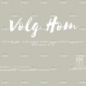 2020.02.02 - Volg Hom #5 (Joh 6) / Waldo Kruger