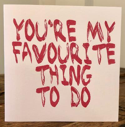 you're my favourite thing to do greeting card