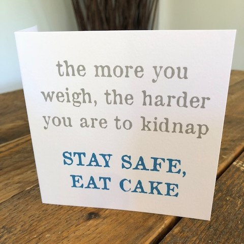 the more you weigh, the harder you are to kidnap greeting card
