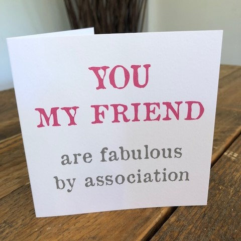 you my friend are fabulous by association greeting card