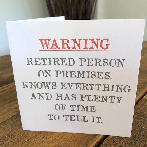 warning retired person on premises greeting card