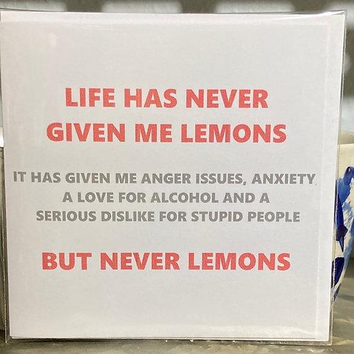 Life has never given me lemons ... greeting card