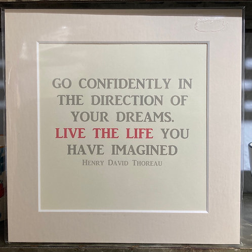 Go confidently in the direction of your dreams mounted print