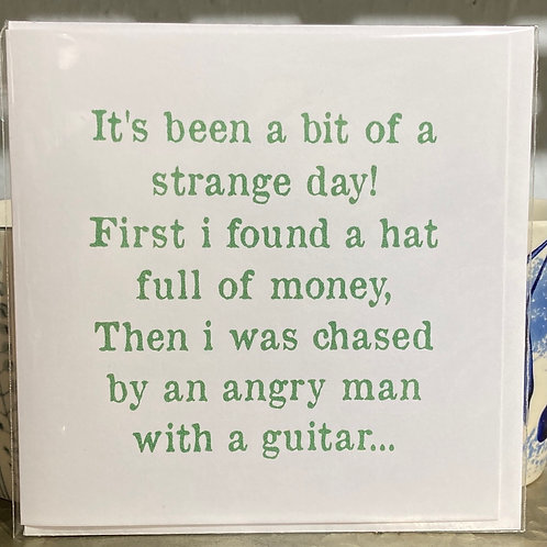 It's been a bit of a strange day .... greeting card