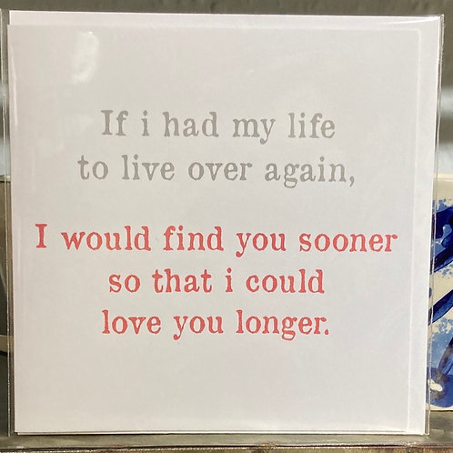 If I had my life to live ....  greeting card