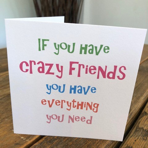 crazy friends is all you need greeting card