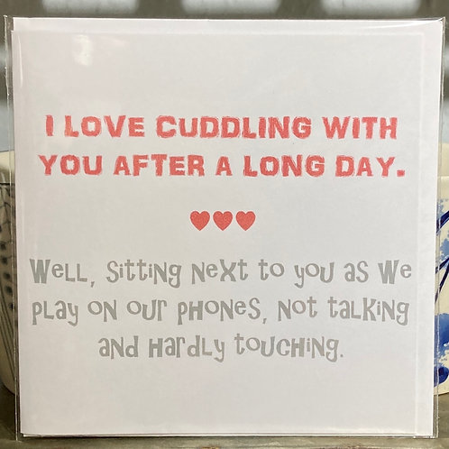 Love cuddling with you after a long day .... greeting card