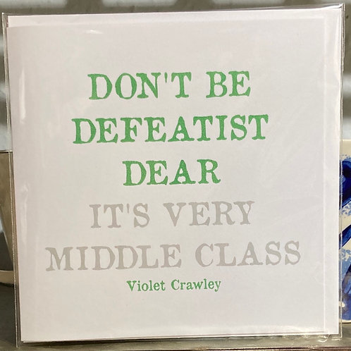 Don't be defeated dear.... greeting card