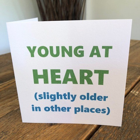 young at heart slightly older greeting card