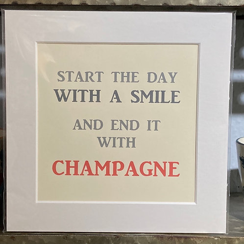 start the day with a smile end it with champagne mounted print